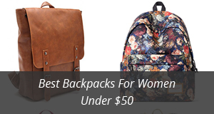 Best Backpacks For Women Under 50