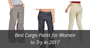 Best Cargo Pants for Women 2017