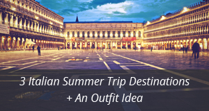 italian summer trip destinations
