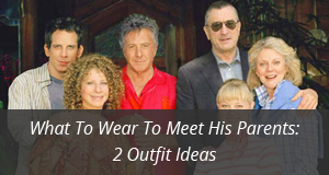 outfits to meet his parents
